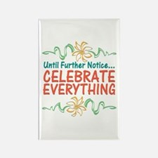 Celebrate Everything Rectangle Magnet (100 pack)