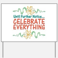 Celebrate Everything Yard Sign