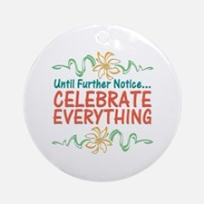 Celebrate Everything Ornament (Round)