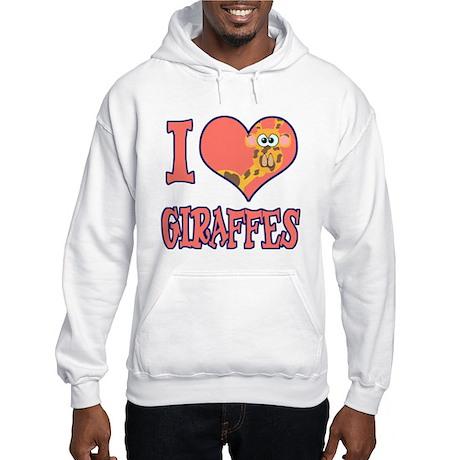 I Love (Heart) Giraffes Hooded Sweatshirt