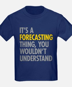 Its A Forecasting Thing T