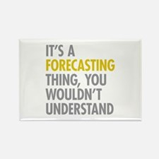Its A Forecasting Thing Rectangle Magnet