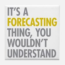 Its A Forecasting Thing Tile Coaster