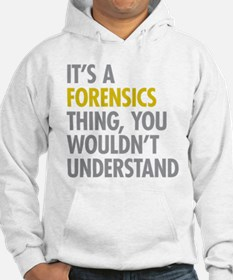 Its A Forensics Thing Hoodie