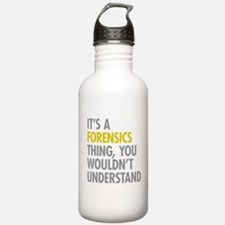Its A Forensics Thing Water Bottle