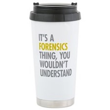 Its A Forensics Thing Travel Mug