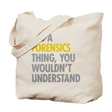 Its A Forensics Thing Tote Bag