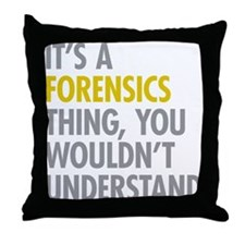 Its A Forensics Thing Throw Pillow
