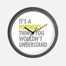 Its A Forensics Thing Wall Clock