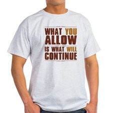 What You Allow T-Shirt