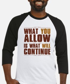 What You Allow Baseball Jersey
