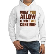 What You Allow Hoodie