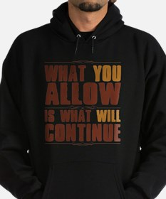 What You Allow Hoodie (dark)