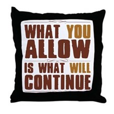 What You Allow Throw Pillow