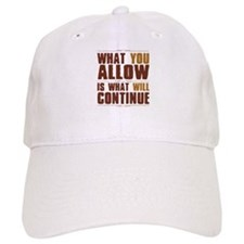 What You Allow Baseball Cap