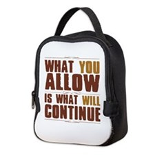 What You Allow Neoprene Lunch Bag