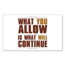 What You Allow Decal