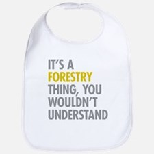 Its A Forestry Thing Bib