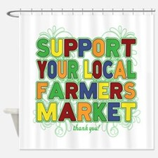 Support Your Local Farmers Market Shower Curtain
