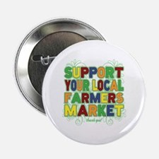 "Support Your Local Farmers Market 2.25"" Button"