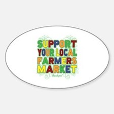 Support Your Local Farmers Market Sticker (Oval)