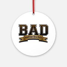Bad Motherfucker Ornament (Round)