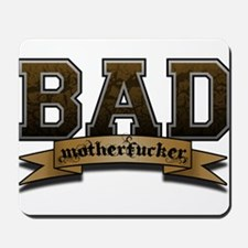 Bad Motherfucker Mousepad