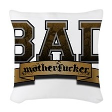 Bad Motherfucker Woven Throw Pillow