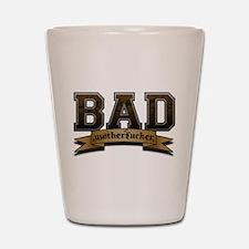 Bad Motherfucker Shot Glass