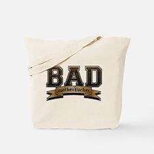 Bad Motherfucker Tote Bag