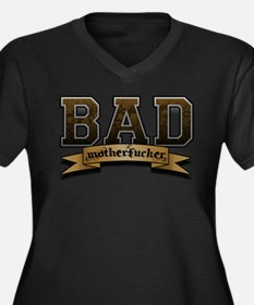 Bad Motherfucker Plus Size T-Shirt
