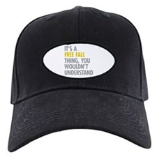 Its A Free Fall Thing Baseball Hat