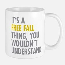 Its A Free Fall Thing Mug