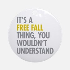 Its A Free Fall Thing Ornament (Round)