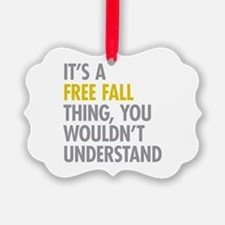 Its A Free Fall Thing Ornament