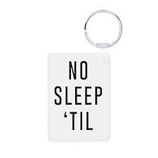 No Sleep 'Til Keychains