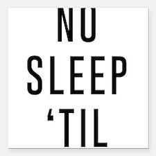 """No Sleep 'Til Square Car Magnet 3"""" x 3"""""""