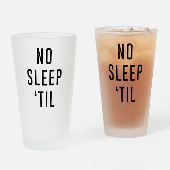 No Sleep 'Til Drinking Glass