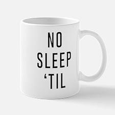 No Sleep 'Til Mugs