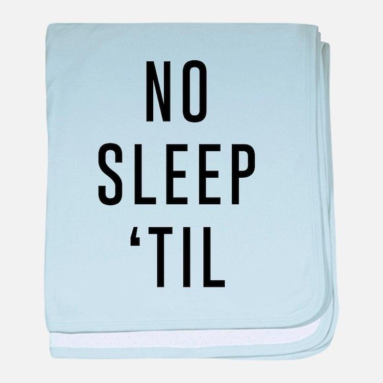 No Sleep 'Til baby blanket