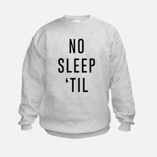No Sleep 'Til Sweatshirt