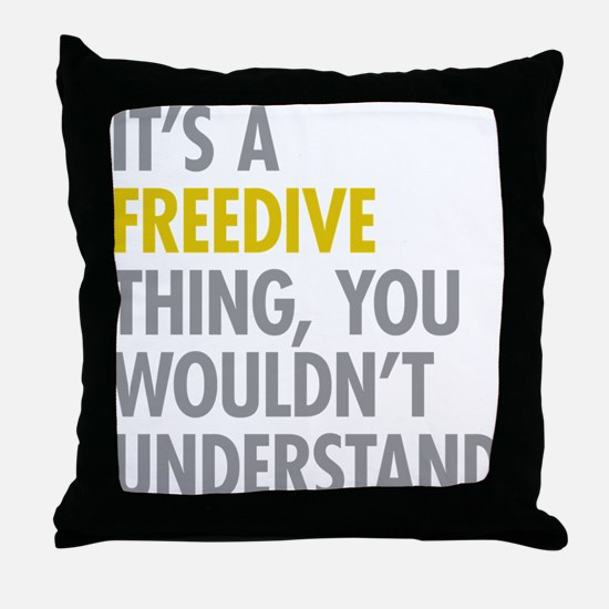 Its A Freedive Thing Throw Pillow