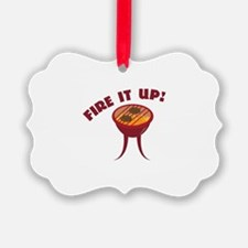Fire it Up Ornament
