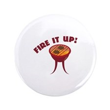 "Fire it Up 3.5"" Button"