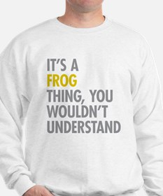 Its A Frog Thing Sweatshirt