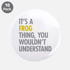 """Its A Frog Thing 3.5"""" Button (10 pack)"""