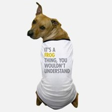 Its A Frog Thing Dog T-Shirt