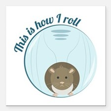 """How I Roll Square Car Magnet 3"""" x 3"""""""