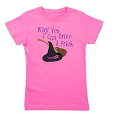 Why Yes I can Drive A Stick Girl's Tee