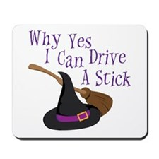Why Yes I can Drive A Stick Mousepad